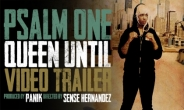 Psalm One - Queen Until (Video Trailer)