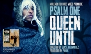 Psalm One - Queen Until (Video Premiere)